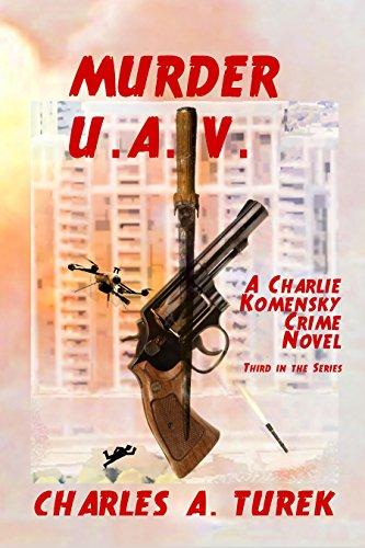 free kindle book Murder U.A.V. (A Charlie Komensky Novel)