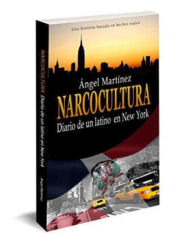 Narcocultura: Diario de un latino en New York