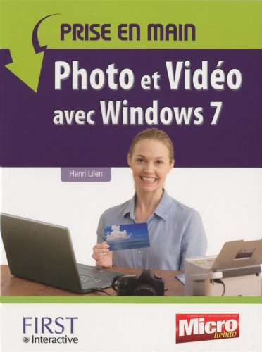PRISE EN MAIN PHOTO VIDEO WIN7
