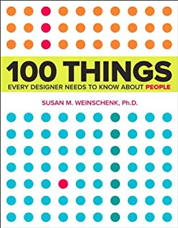 100 Things Every Designer Needs to Know About People (Voices That Matter) de [Weinschenk, Susan]