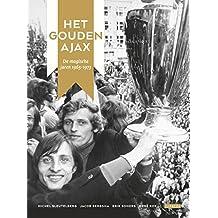 Het Gouden Ajax: de magische jaren 1965-1973