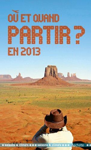 Où et quand partir en 2013 ?