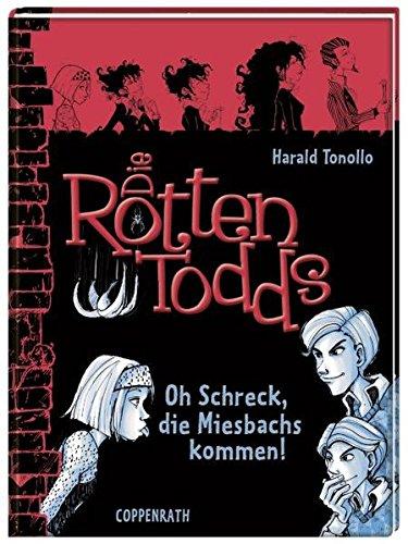 Die Rottentodds Bd. 5 - Oh Schreck, die Miesbachs kommen!