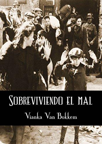 Sobreviviendo el Mal por Vianka Van Bokkem