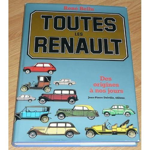 Toutes les Renault. Des origines aux années 80.