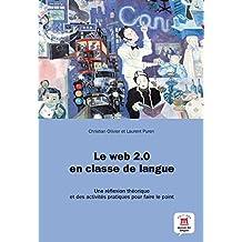 Le web 2.0 en classe de langue : Une réflexion théorique et des activités pratiques pour faire le point