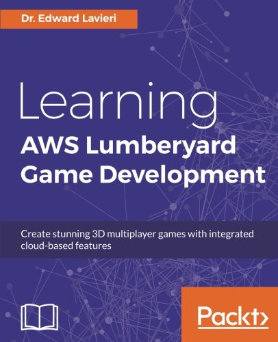 Learning AWS Lumberyard Game Development