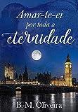 Amar-te-ei por toda a eternidade (Portuguese Edition)