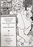 Best Works Of Aubrey Beardsley - A Selective Checklist of the Published Works of Review