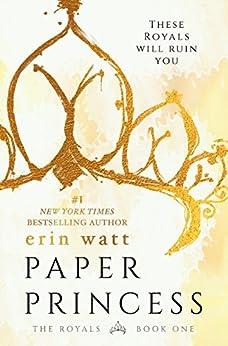 Paper Princess: A Novel (The Royals Book 1) (English Edition) de [Watt, Erin]