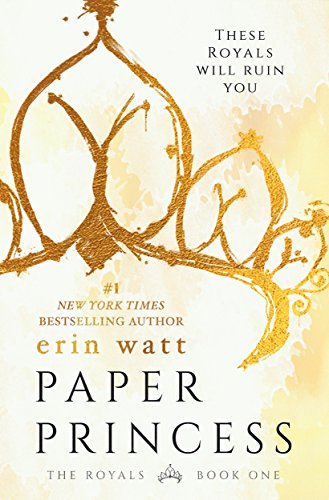 Paper Princess: A Novel (The Royals Book 1) (English Edition) di [Watt, Erin]