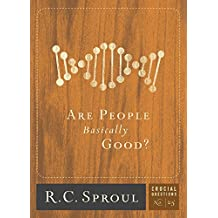 Are People Basically Good? (Crucial Questions Book 25)
