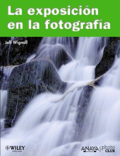 La exposicion en la fotografía (Títulos Especiales) por Jeff Wignall