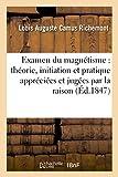 Examen du magnétisme : théorie, initiation et pratique appréciées et ...