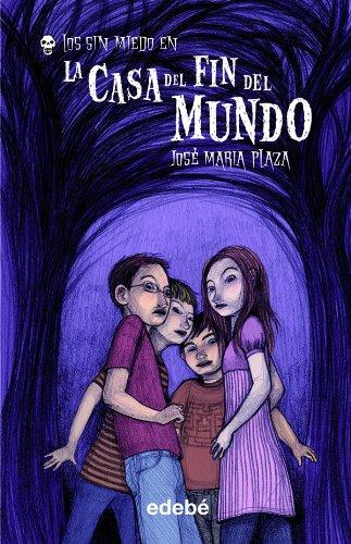 1. LA CASA DEL FIN DEL MUNDO (LOS SIN MIEDO) por José María Plaza