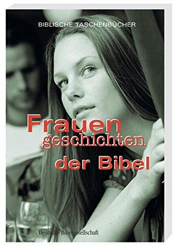 Frauengeschichten der Bibel (Biblische Taschenbücher)