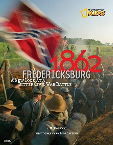 1862: Fredericksburg: A New Look at a Bitter Civil War Battle