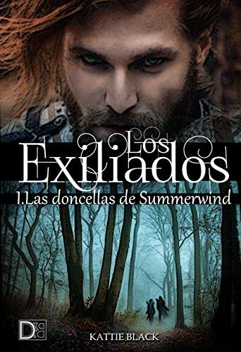 Los Exiliados: Las doncellas de Summerwind de Kattie Black