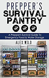 PREPPER: A Prepper's Survival Guide To Emergency Food And Water Storage (Prepping Book 1) (English Edition)