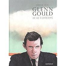 Glenn Gould, une vie à contretemps - tome 0 - Glenn Gould, une vie à contretemps