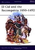 El Cid and the Reconquista 1050-1492