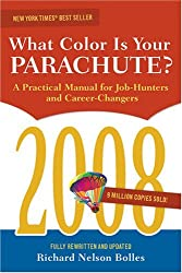 What Colour Is Your Parachute?: A Practical Manual for Job-hunters and Career Changers (What Color Is Your Parachute?) by Richard Nelson Bolles (2007-10-31)