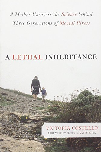 A Lethal Inheritance A Mother Uncovers The Science Behind Three Generations Of Mental Illness