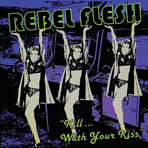 Kill with Your Kiss Rebel Kiss