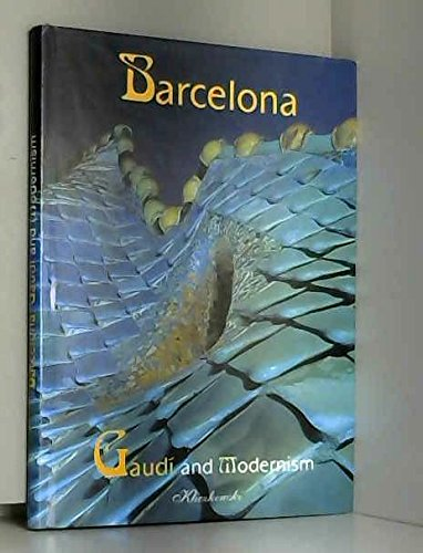 Barcelona: gaudi and modernism