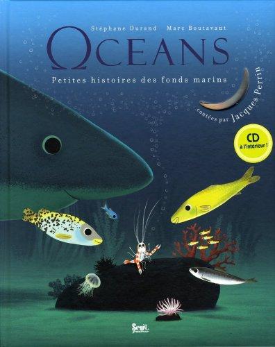 Océans : Petites histoires des fonds marins (+1 CD audio) par Stéphane Durand