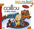 Caillou, Geschichtenbuch, Bd. 2: Caillou und Kater Gilbert