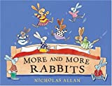 More and More Rabbits by Nicholas Allan (2006-02-02)