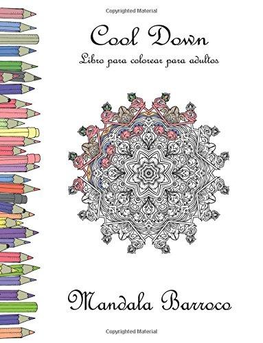 Cool Down - Libro para colorear para adultos: Mandala Barroco por York P. Herpers