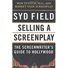 Selling a Screenplay: The Screenwriter's Guide to Hollywood by Syd Field (1989-11-01)