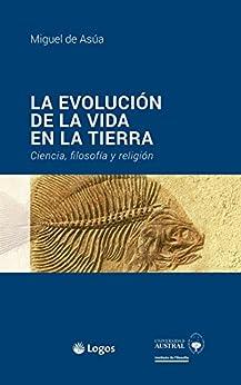 LA EVOLUCIÓN DE LA VIDA EN LA TIERRA: Ciencia, filosofía y
