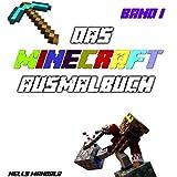 Minecraft Ausmalbuch - Band 1: Inoffizielles Minecraft Buch, Alter: 6-12 Jahre, Steve, Zombie, Creeper, Herobrine, Ghast