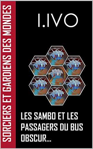 Couverture du livre Sorciers et gardiens des mondes: Les Sambo et les passagers du bus obscur (1)