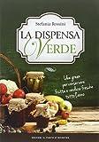 La dispensa verde. Idee green per conservare frutta e verdura fresche tutto l'anno
