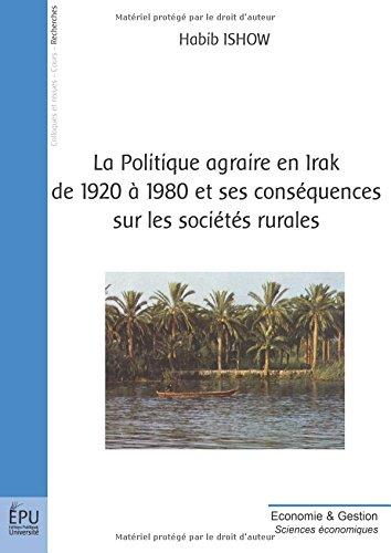 Politique agraire en Irak de 1920 à 1980 et ses conséquences sur les sociétés rurales