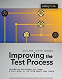 Improving the Test Process: Implementing Improvement and Change - A Study Guide for the ISTQB Expert Level Module (Rocky Nook Computing)