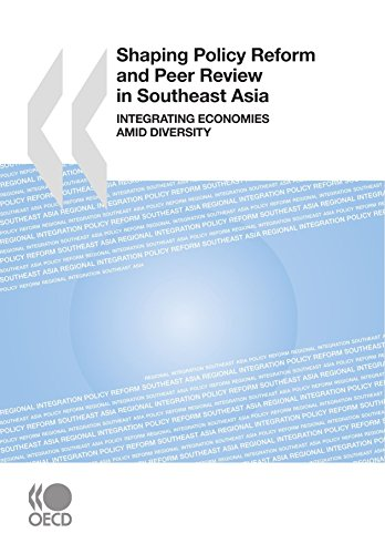 Shaping Policy Reform and Peer Review in Southeast Asia:  Integrating Economies Amid Diversity