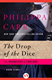 The Drop of the Dice (The Daughters of England Book 8)