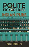 Polite Pickup lines in Indian Pubs: Scenario Based Conversations in Pubs