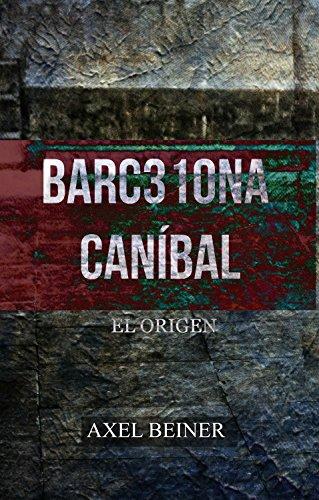 BARC310NA CANÍBAL: EL ORIGEN