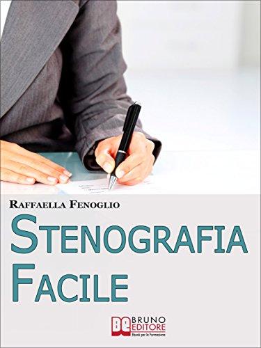Stenografia Facile. Come Arrivare a Scrivere 180 Parole al Minuto ...