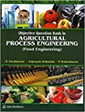 Objective Question Bank in Agricultural Process Engineering (Food Engineering)