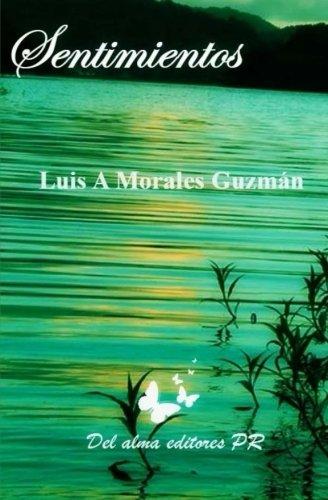Sentimientos por Luis A. Morales Guzman