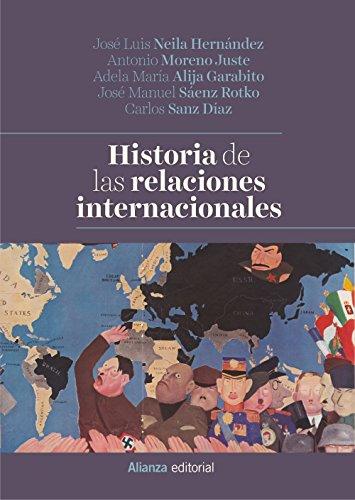 Historia de las relaciones internacionales (El Libro Universitario - Manuales) por José Luis Neila Hernández