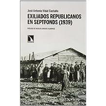 Exiliados Republicanos En Septfonds (1939) (Mayor)