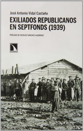 Exiliados Republicanos En Septfonds (1939) (Mayor) por José Antonio Vidal Castaño